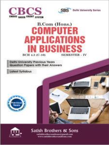 DU B. Com Hons 4thSem Computer Application in Business Previous year, Solved Question Paper